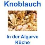 Knoblauch in der Algarve Küche